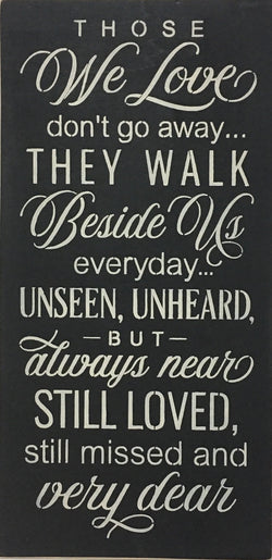"12"" x 24"" Those We Love Don't Go Away"