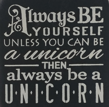 "12"" x 12""  Always Be Yourself....Unicorn"