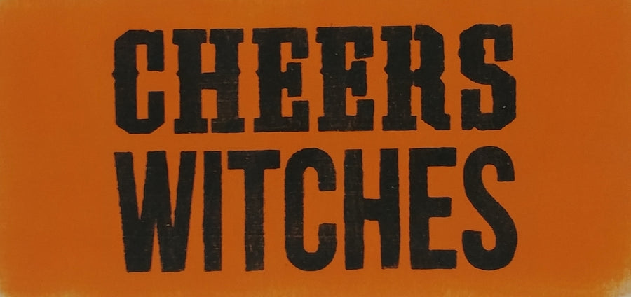 "6"" x 12"" Cheers Witches"