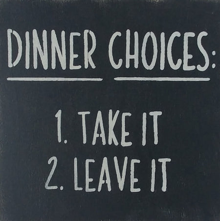 "12"" x 12"" Dinner Choices Take It Or Leave It"