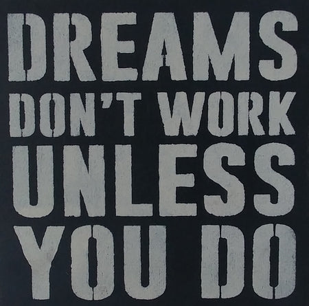"12"" x 12"" Dreams Don't Work Unless You Do"
