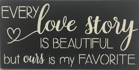 "12"" x 24"" Every Love Story Is Beautiful"