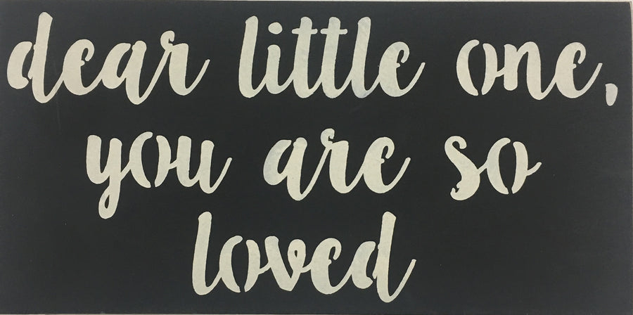 "12"" x 24"" Dear Little One, You Are So Loved"