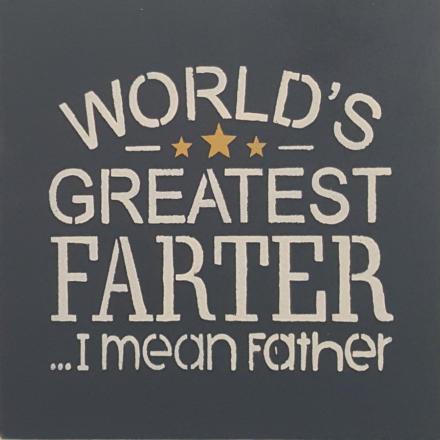 "12"" x 12"" Worlds Greatest Farter"