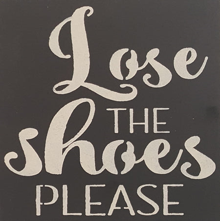 "12"" x 12"" Loose The Shoes Please"