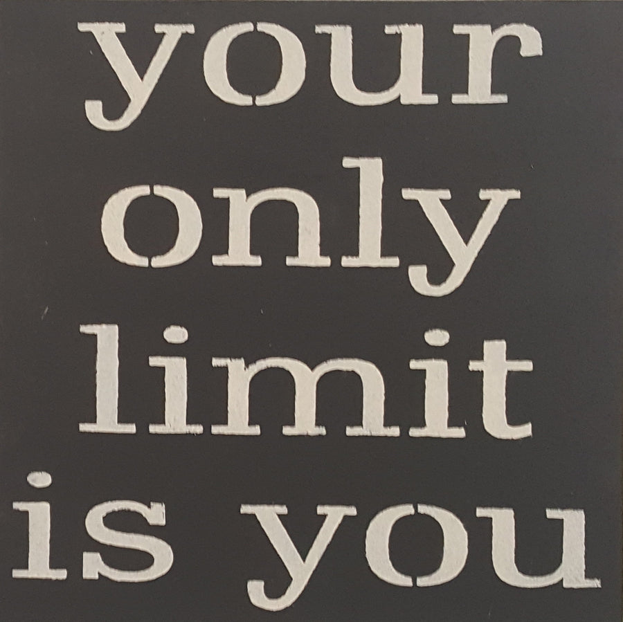 "12"" x 12"" Your Only Limit Is You"