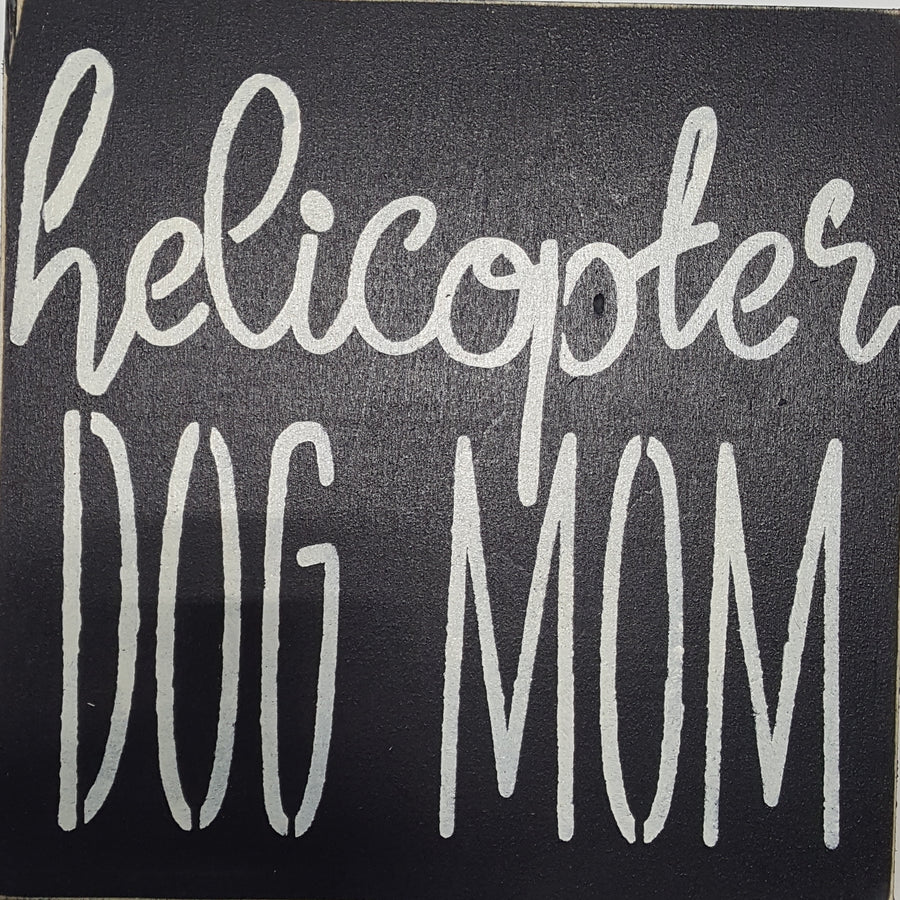 "12"" x 12"" Helicopter Dog Mom"