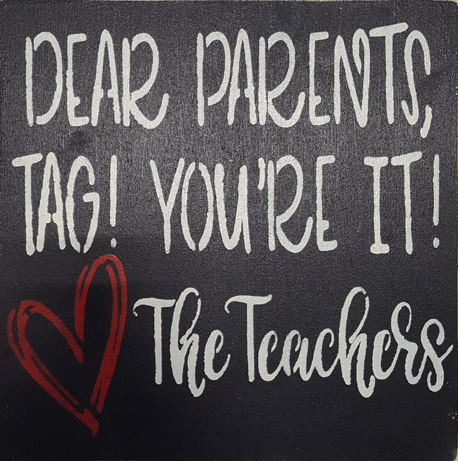 "12"" x 12"" Dear Parents Tag You're It"
