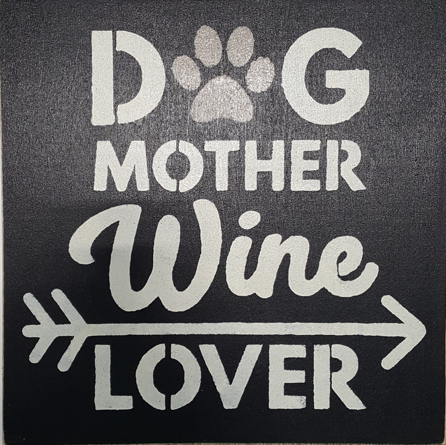 "12"" x 12"" Dog Mother Wine Lover"