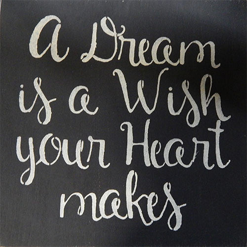 "12"" x 12"" A Dream is a Wish Your Heart Makes"