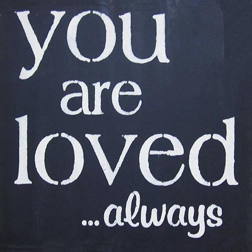 "12"" x 12"" You Are Loved...Always"
