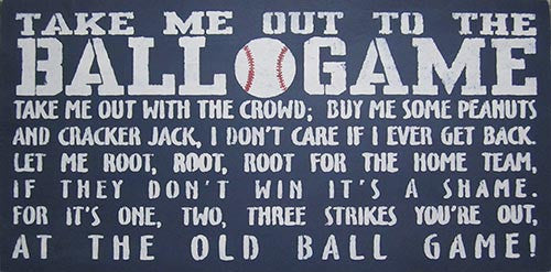 "12"" x 24"" Take Me Out to the Ballgame..."