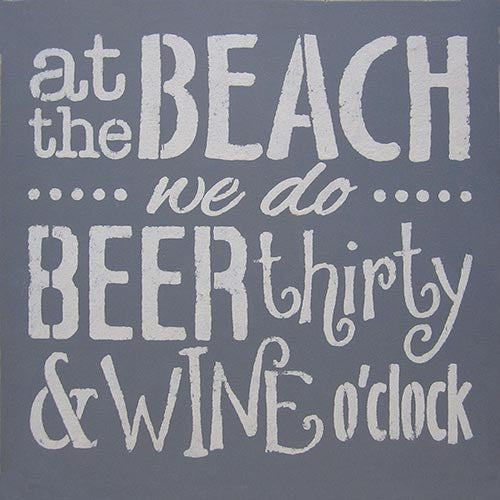 "12"" x 12"" Beach...Beer Thirty Wine O'Clock"