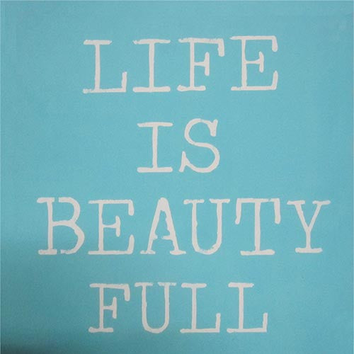 "12"" x 12"" Life is Beauty Full"