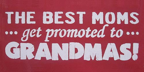 "6"" x 12"" The Best Moms Get Promoted to Grandmas!"