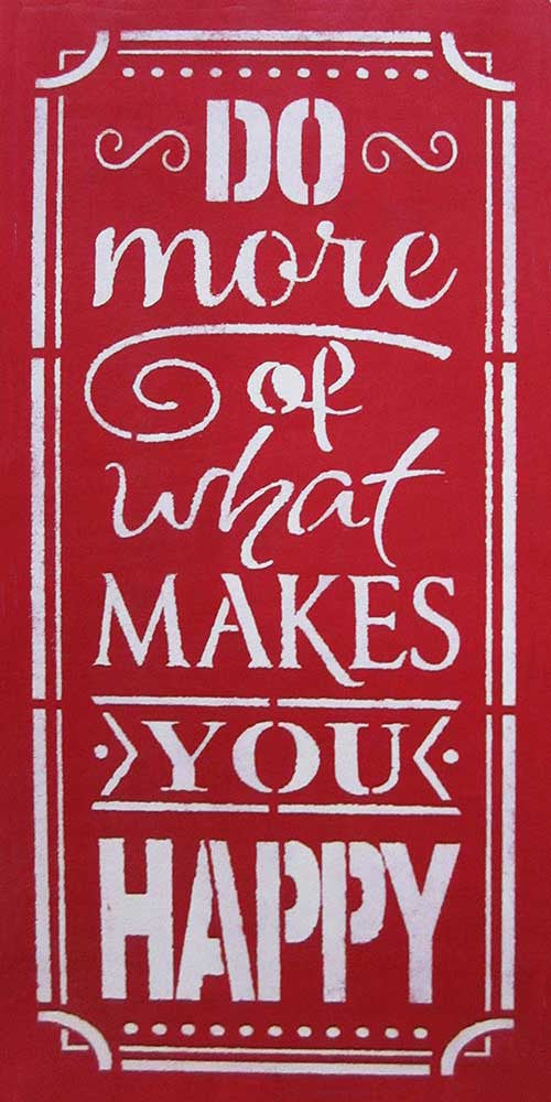 "12"" x 24"" Do More of What Makes You Happy"