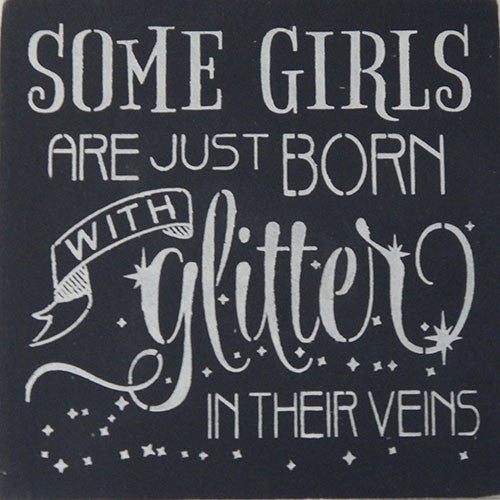 "12"" x 12"" Some Girls are Just Born With Glitter in Their Veins"
