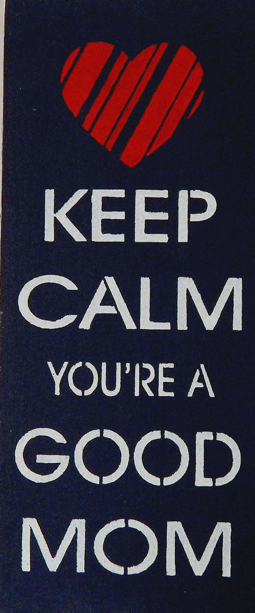 "9.5"" x 24"" Keep Calm You're a Good Mom"
