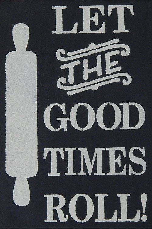"12"" x 18"" Let the Good Times Roll"