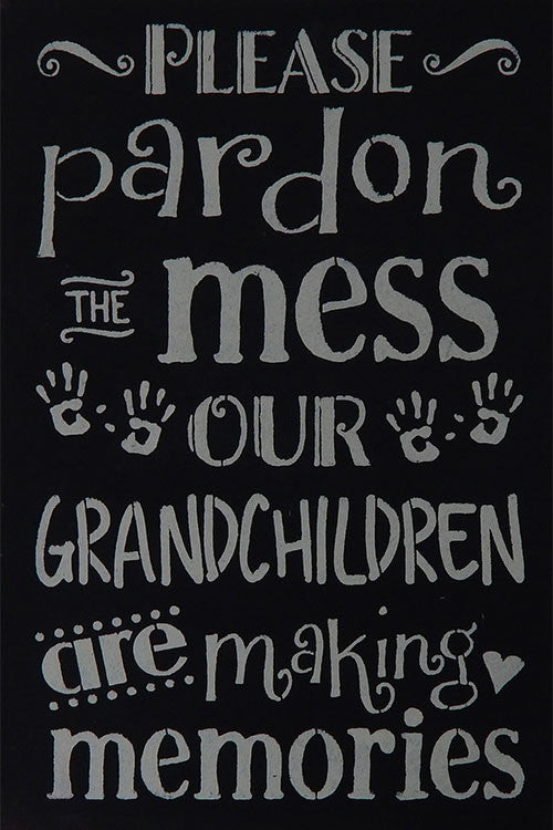 "12"" x 18"" Please Pardon the Mess...Grandchildren"