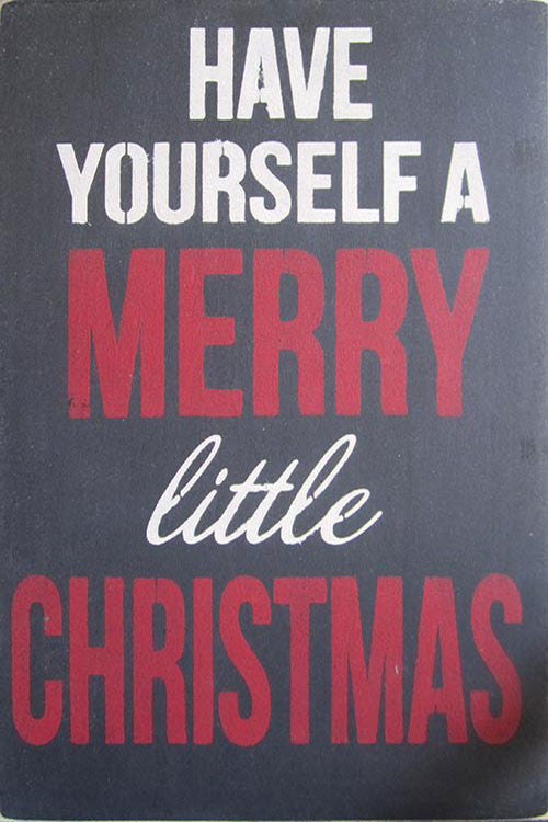 "12"" x 18"" Have Yourself a Merry Little Christmas"