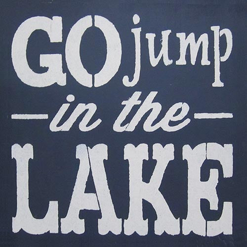 "12"" x 12"" Go Jump in the Lake"