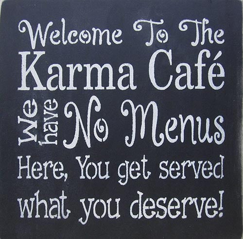 "12"" x 12"" Welcome to the Karma Cafe"