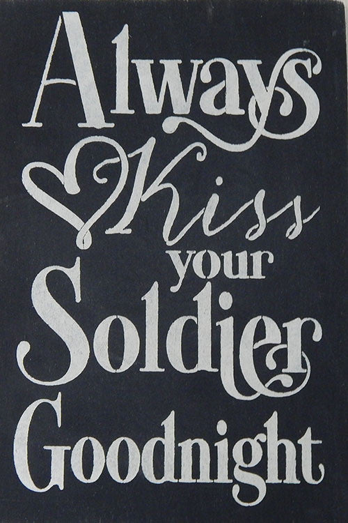 "12"" x 18"" Always Kiss Your Soldier Goodnight"