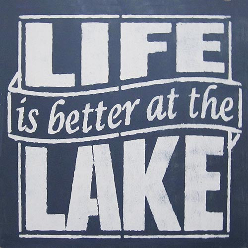 "12"" x 12"" Life is Better at the Lake"