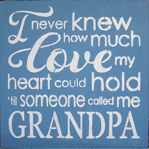 "12"" x 12"" I Never Knew How Much Love My Heart Could Hold ... Grandpa"