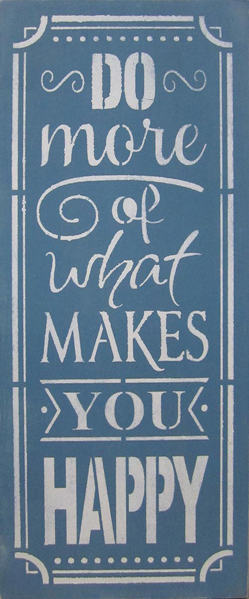 "9.5"" x 24"" Do More of What Makes You Happy"