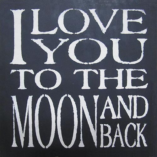 "12"" x 12"" I Love You to the Moon and Back"