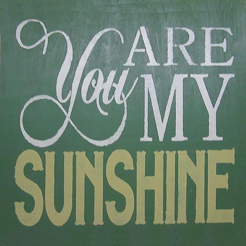 "16"" x 16"" You Are My Sunshine"