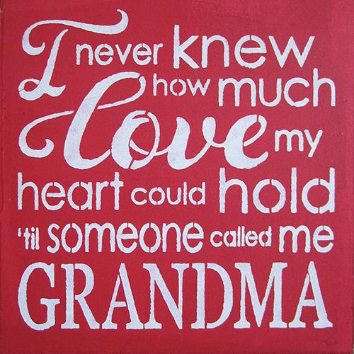 "12"" x 12"" I Never Knew How Much Love My Heart Could Hold ... Grandma"