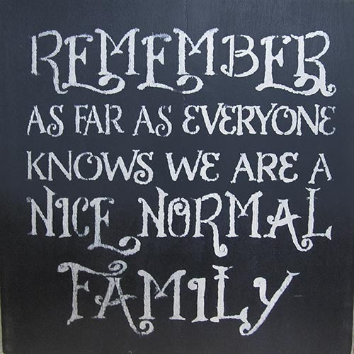 "12"" x 12"" Remember...Nice Normal Family"