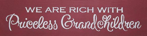 "6"" x 24"" We Are Rich With Priceless Grandchildren"