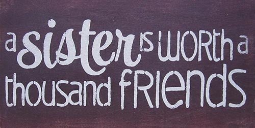 "6"" x 12"" A Sister is Worth a Thousand Friends"