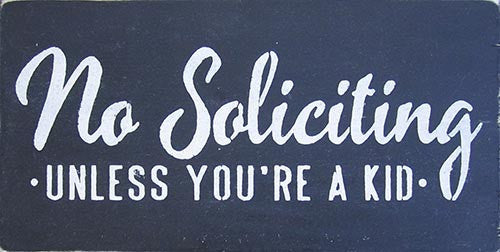 "6"" x 12"" No Soliciting - Unless You're a Kid"