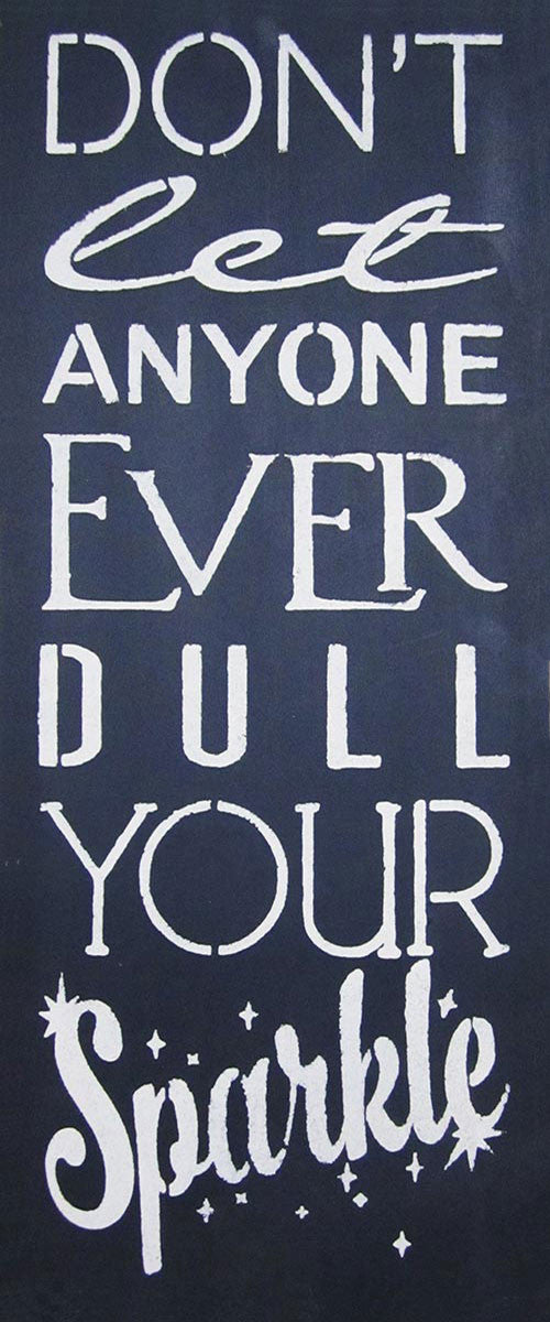 "9.5"" x 24"" Don't Let Anyone Ever Dull Your Sparkle"