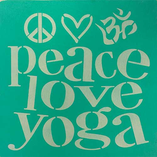 "12"" x 12"" Peace Love Yoga"