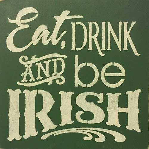 "12"" x 12"" Eat Drink and Be Irish"