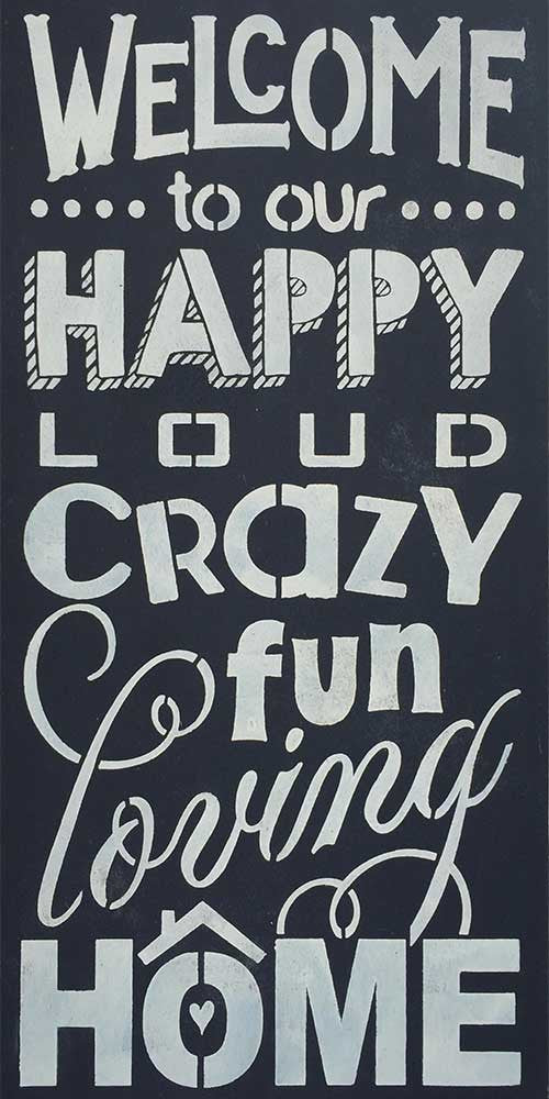 "12"" x 24"" Welcome to Our Happy Loud Crazy Fun Loving Home"