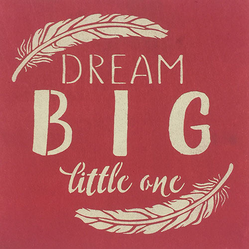 "12"" x 12"" Dream Big Little One"