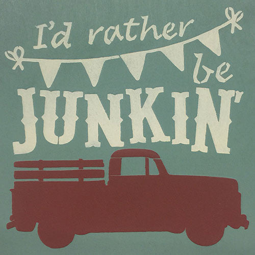 "12"" x 12"" I'd Rather Be Junkin'"
