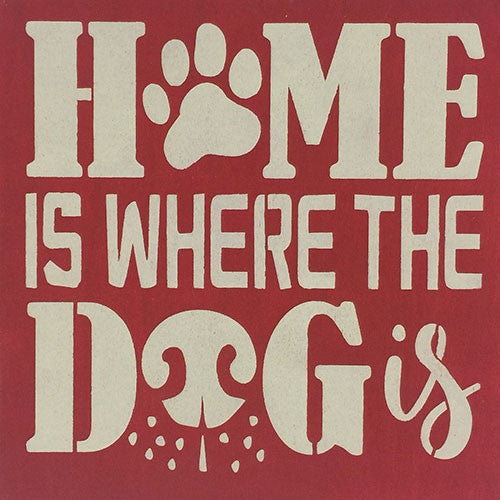 "12"" x 12"" Home is Where the Dog is"