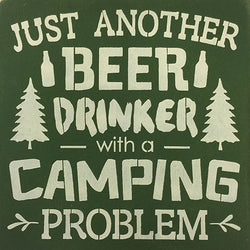 "12"" x 12"" Just Another Beer Drinker with a Camping Problem"