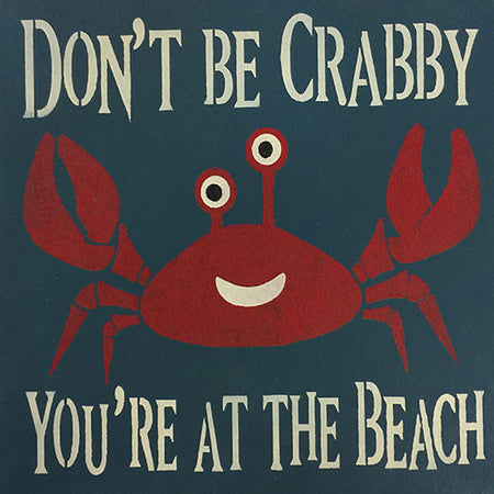 "12"" x 12"" Don't Be Crabby You're at the Beach"