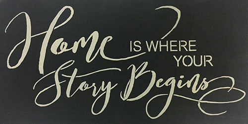 "12"" x 24"" Home is Where Your Story Begins"