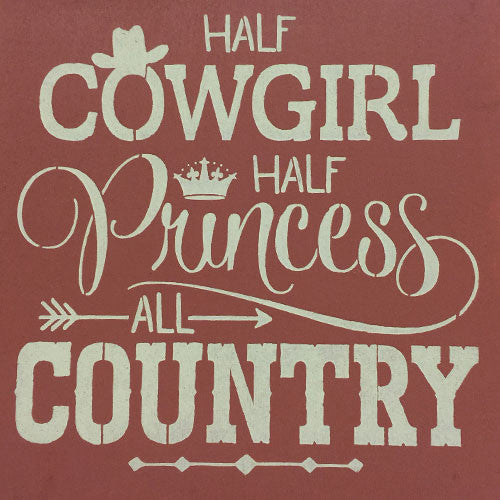 "12"" x 12"" Half Cowgirl Half Princess All Country"