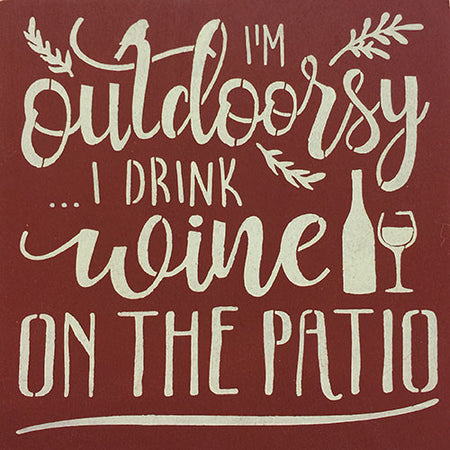 "12"" x 12"" I'm Outdoorsy I Like to Drink Wine on the Patio"